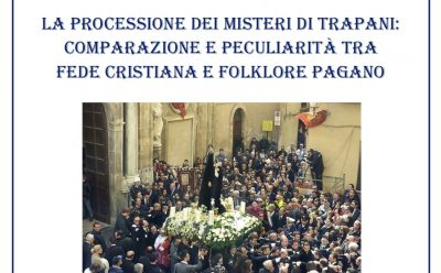 """Caminetto online – """"La Processione dei Misteri di Trapani: Comparazione E Peculiarità tra fede cristiana e folklore pagano"""""""